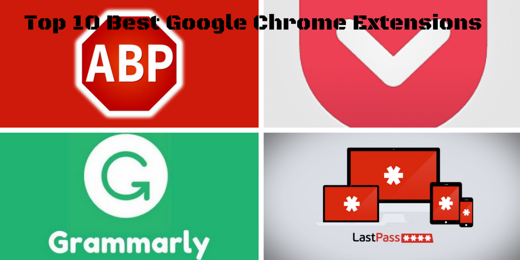 Top 10Best Google Chrome Extensions to use in 2018